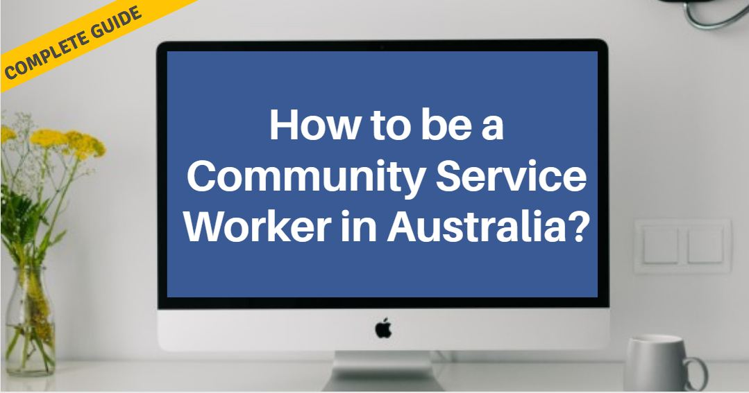 How to be Community Service Worker in Australia