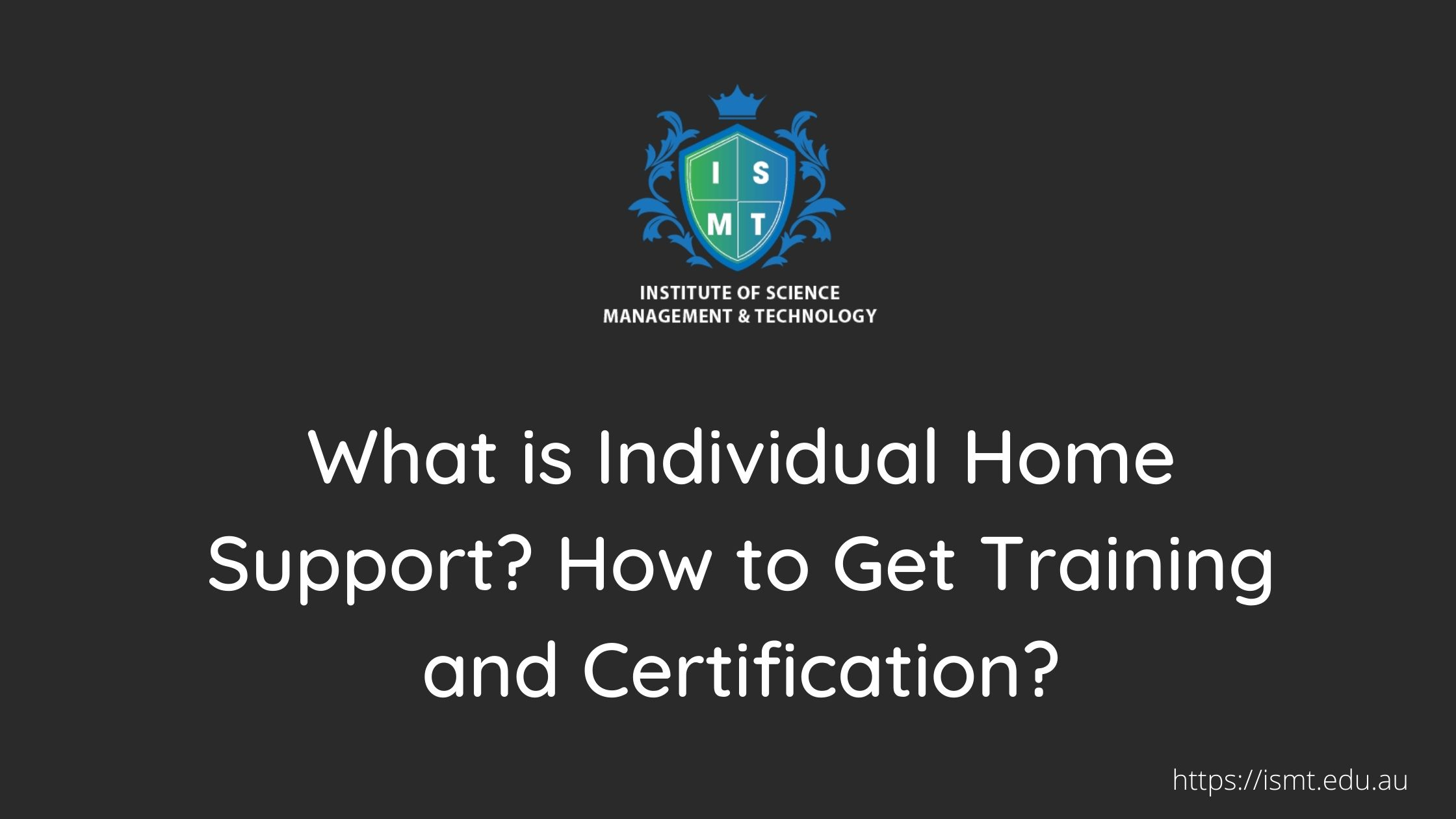 What is Individual Home Support? How to Get Training and Certification?