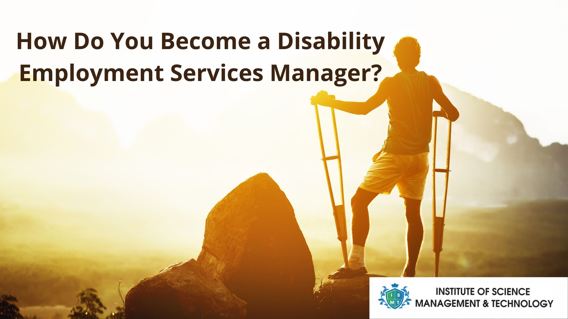 How Do You Become a Disability Employment Services Manager_